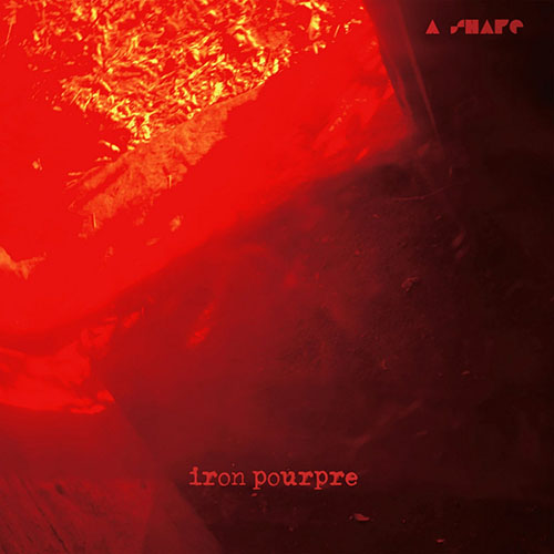 A Shape: Iron Pourpre LP