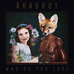 Årabrot: Who Do You Love? LP