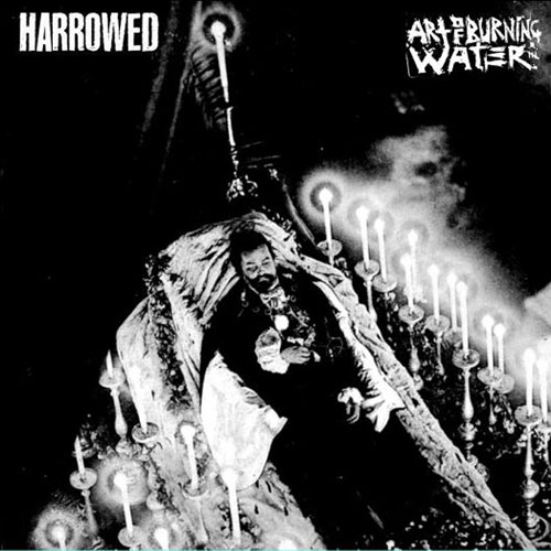 Harrowed / Art of Burning Water: Split 7""