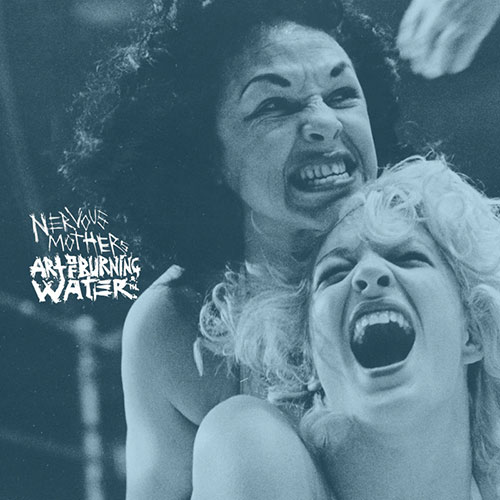 Nervous Mothers / Art of Burning Water: Split 7""
