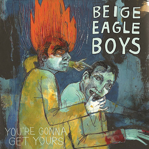 Beige Eagle Boys: You're Gonna Get Yours LP