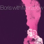 Boris with Merzbow: Gensho Part 2 2LP