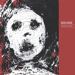 Brume: The Rusty Seeds LP