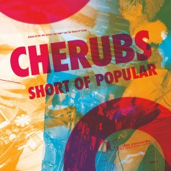 Cherubs: Short of Popular LP