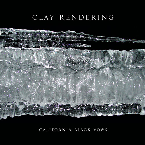 Clay Rendering: California Black Vows LP