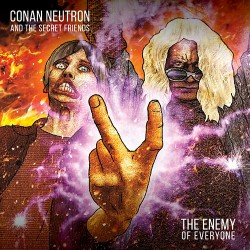 Conan Neutron and the Secret Friends: The Enemy of Everyone LP