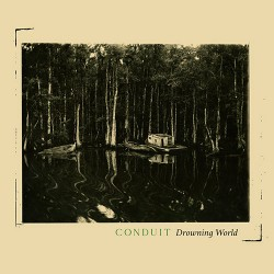 Conduit: Drowning World LP