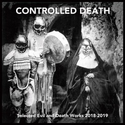 Controlled Death: Selected Evil and Death Works 2018-2019 CD