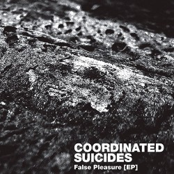 Coordinated Suicides: False Pleasure 7""