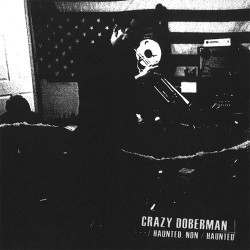 Crazy Doberman: --- / Haunted, Non / Haunted LP
