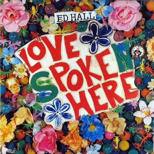 Ed Hall: Love Poke Here LP