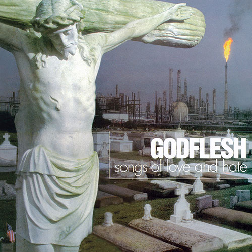 Godflesh: Songs of Love and Hate LP