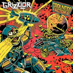 Grizzlor: Coolness Factor 6 7""