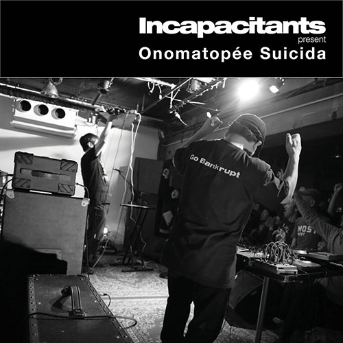 Incapacitants: Onomatopée Suicida LP