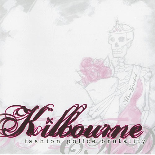 Kilbourne: Fashion Police Brutality CD