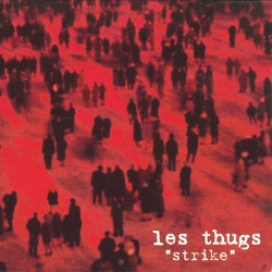 Les Thugs: Strike LP