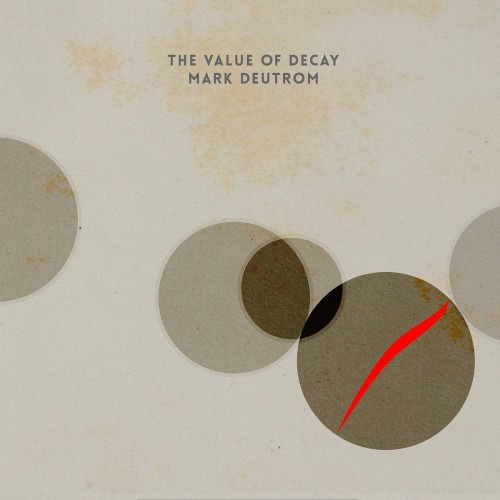Mark Deutrom: The Value of Decay (Reissue) 2LP