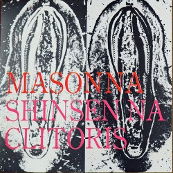 Masonna: Shinsen Na Clitoris LP