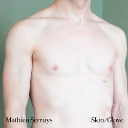 Mathieu Serruys: Skin/Glove LP