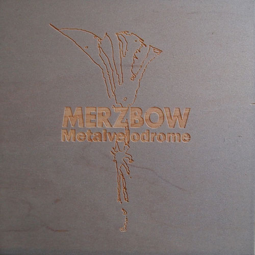Merzbow: Metalvelodrome 4CD