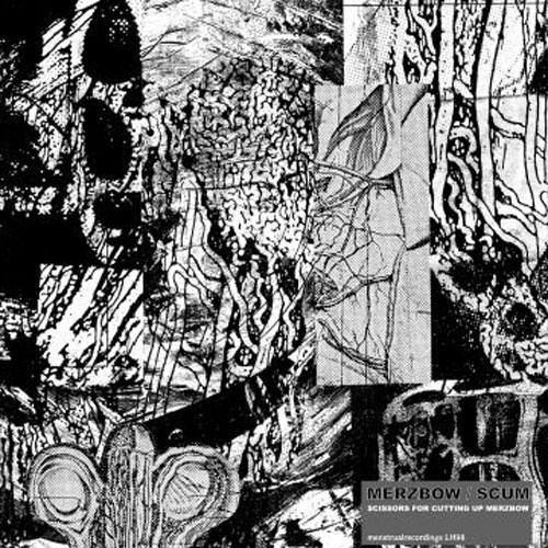 Merzbow / Scum: Scissors for Cutting Up Merzbow 3LP+2CD