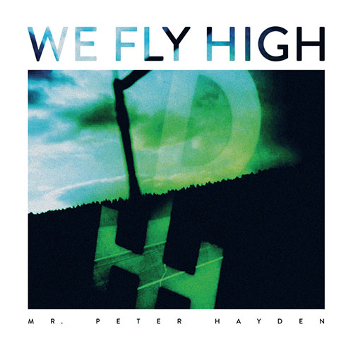 Mr Peter Hayden: We Fly High 7""