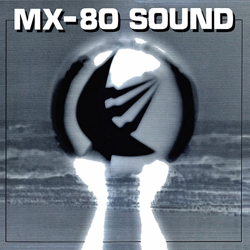 MX-80 Sound: Out of the Tunnel LP
