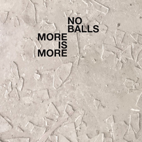 No Balls: More is More LP