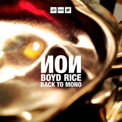 NON / Boyd Rice: Back to Mono LP+CD