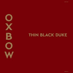 Oxbow: Thin Black Duke LP