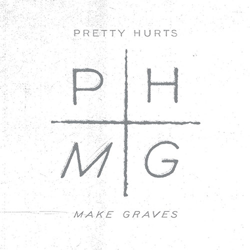 Pretty Hurts: Make Graves MLP