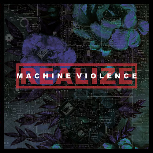 Realize: Machine Violence LP