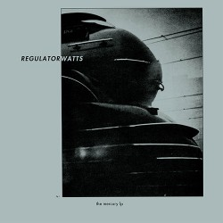 Regulator Watts: The Mercury LP