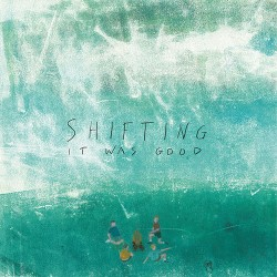 Shifting: It Was Good LP