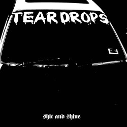 Shit and Shine: Teardrops LP