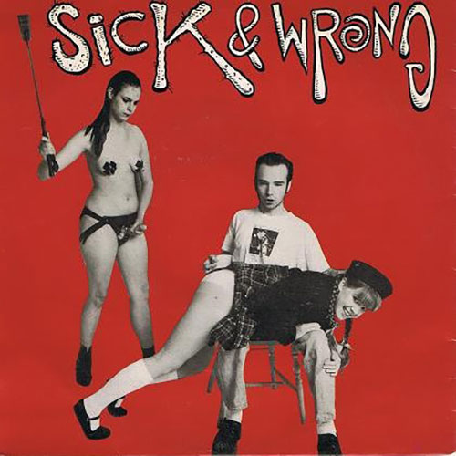 Sick & Wrong: Wesson Oil 7""