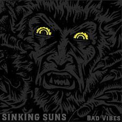 Sinking Suns: Bad Vibes LP