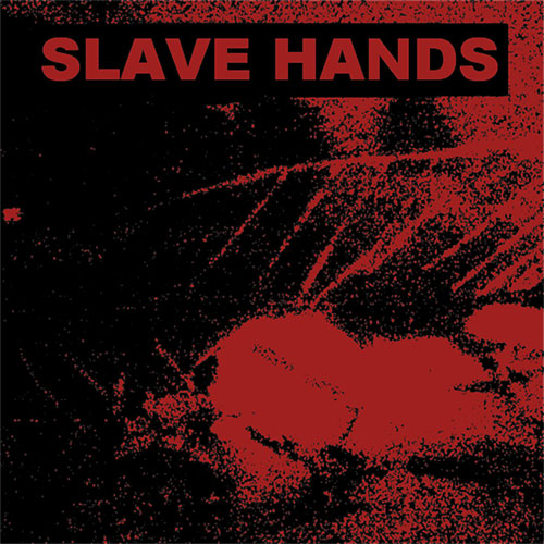 Slave Hands: s/t 7""