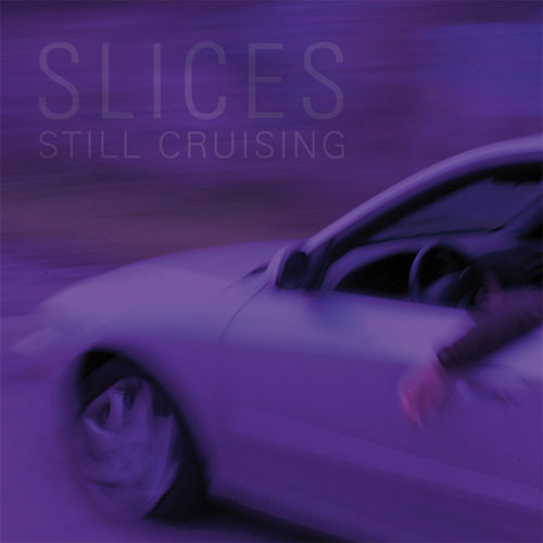 Slices: Still Cruising LP