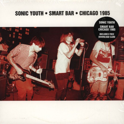 Sonic Youth: Smart Bar • Chicago 1985 2LP