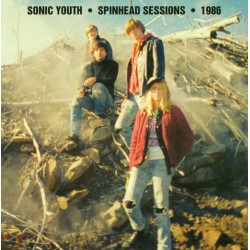 Sonic Youth: Spinhead Sessions • 1986 LP