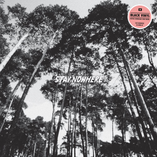 Stay Nowhere: s/t LP