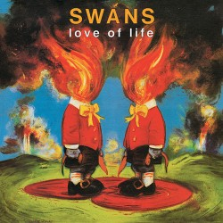 Swans: Love of Life LP