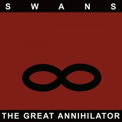 Swans: The Great Annihilator 2LP
