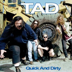 TAD: Quick and Dirty LP