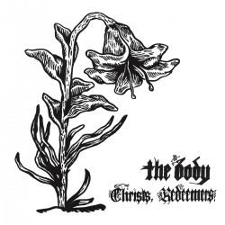 The Body: Christs, Redeemers 2LP