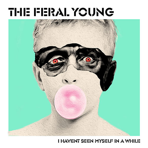 The Feral Young: I Haven't Seen Myself in a While 7""