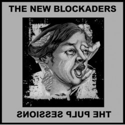 The New Blockaders: The Pulp Sessions LP