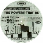 The Powers That Be: Crude Sound b/w The Morning After Picture 7""