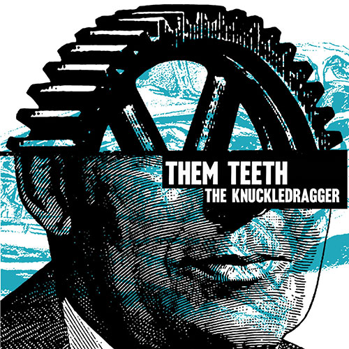 Them Teeth: The Knuckledragger 7""